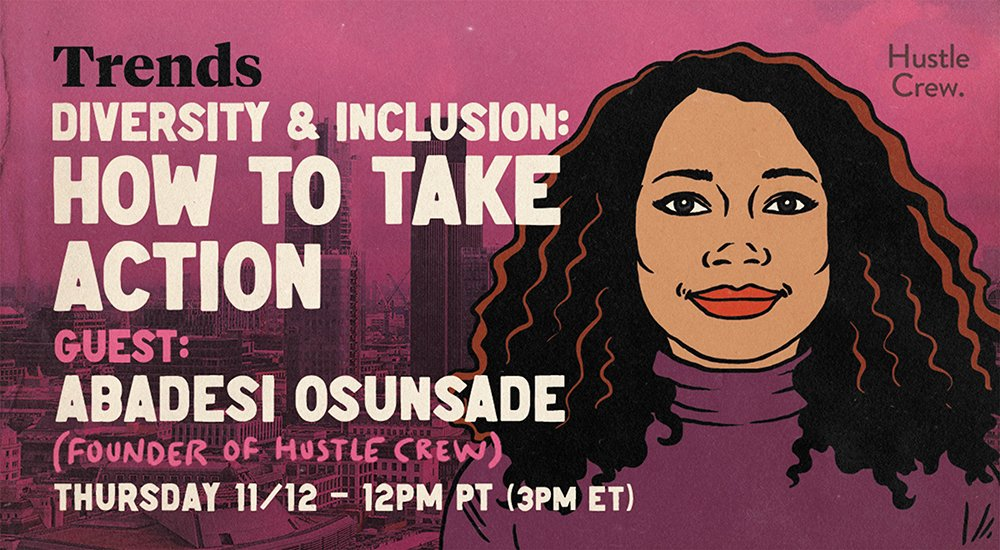 Diversity & Inclusion: How to Take Action, with Abadesi Osunsade