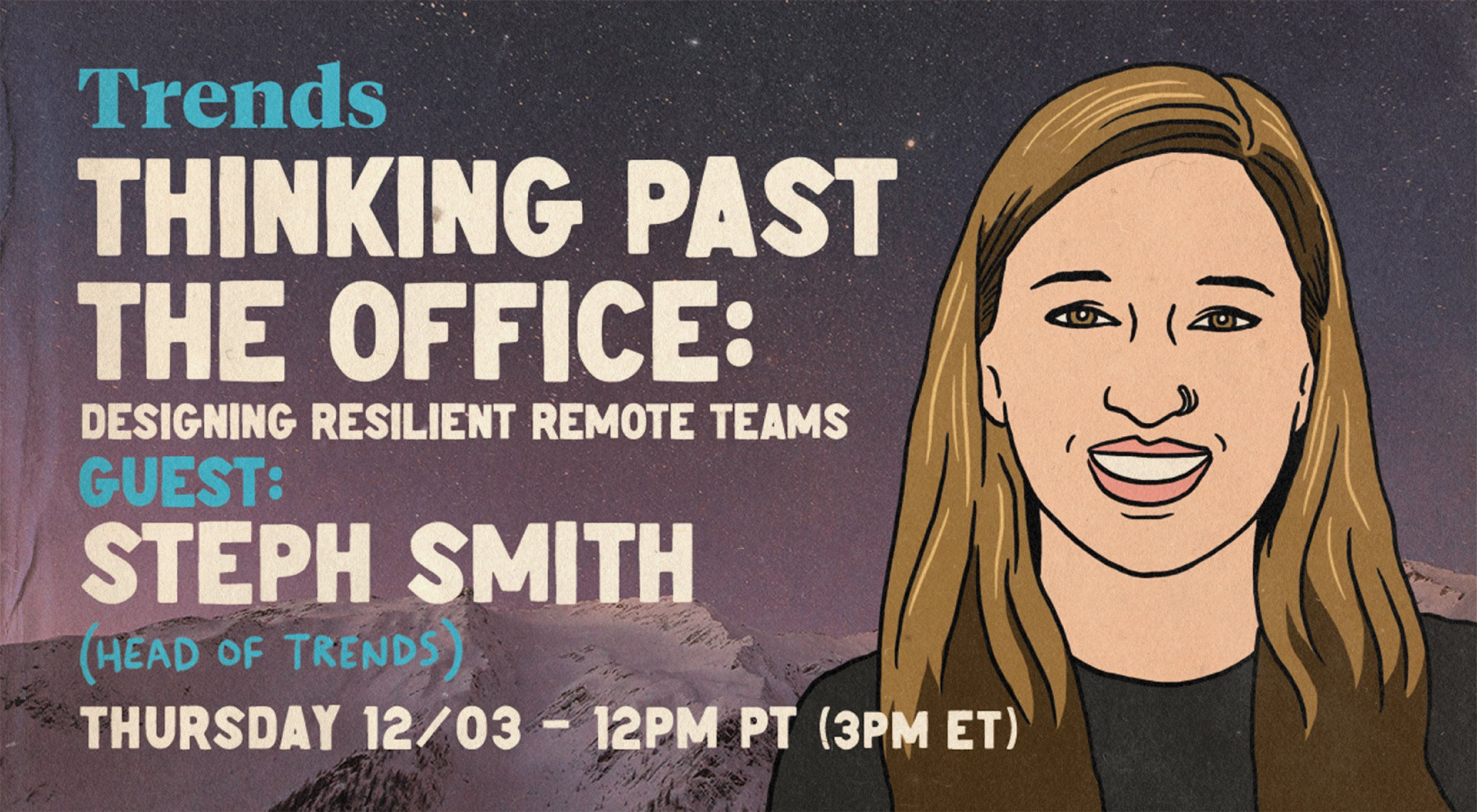 Thinking Past the Office: Designing Resilient Remote Teams with Steph Smith